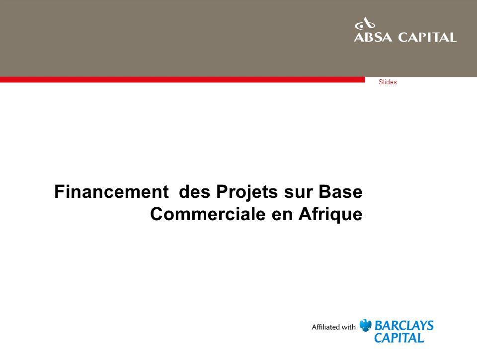 22 Financement de projet Capital de Barclays / Capital dAbsa : La seule Banque globale avec la présence locale panafricaine