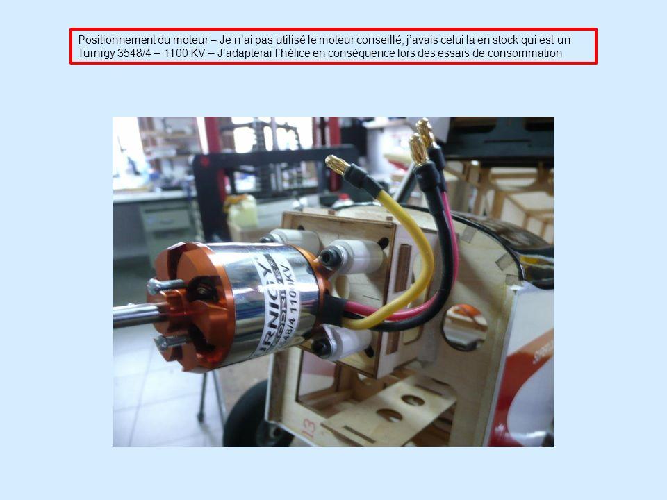 Positionnement du moteur – Je nai pas utilisé le moteur conseillé, javais celui la en stock qui est un Turnigy 3548/4 – 1100 KV – Jadapterai lhélice en conséquence lors des essais de consommation