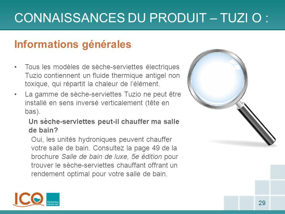 CONNAISSANCES DU PRODUIT – TUZI O : 29 Informations générales Tous les modèles de sèche-serviettes électriques Tuzio contiennent un fluide thermique a
