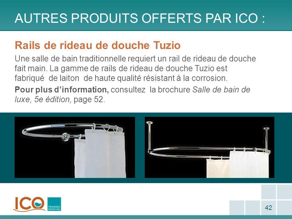 AUTRES PRODUITS OFFERTS PAR ICO : 42 Rails de rideau de douche Tuzio Une salle de bain traditionnelle requiert un rail de rideau de douche fait main.