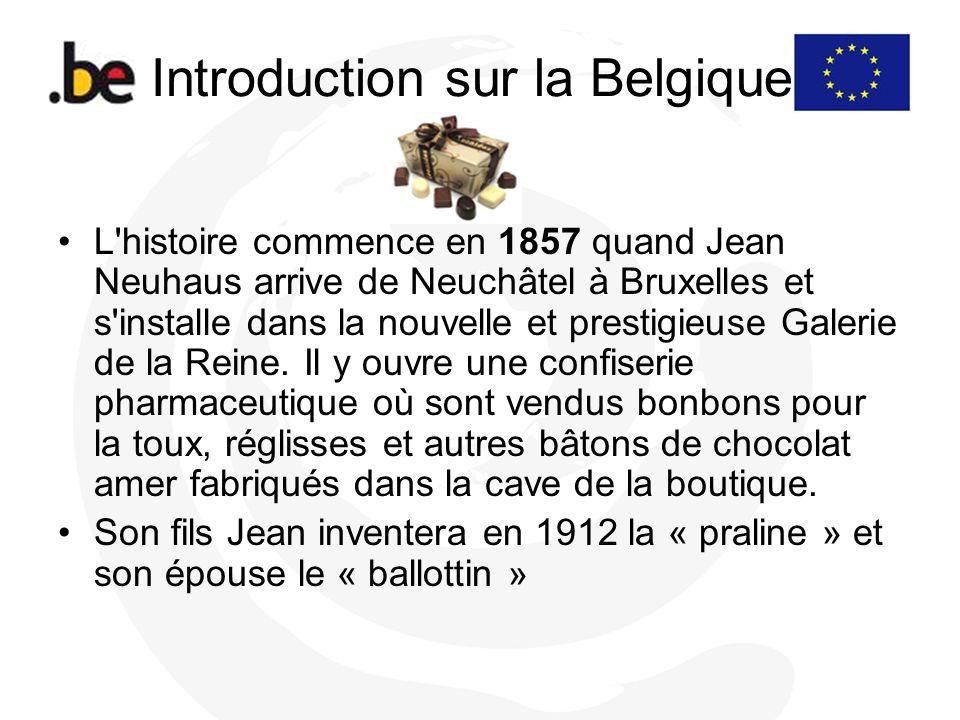 Introduction sur la Belgique L'histoire commence en 1857 quand Jean Neuhaus arrive de Neuchâtel à Bruxelles et s'installe dans la nouvelle et prestigi
