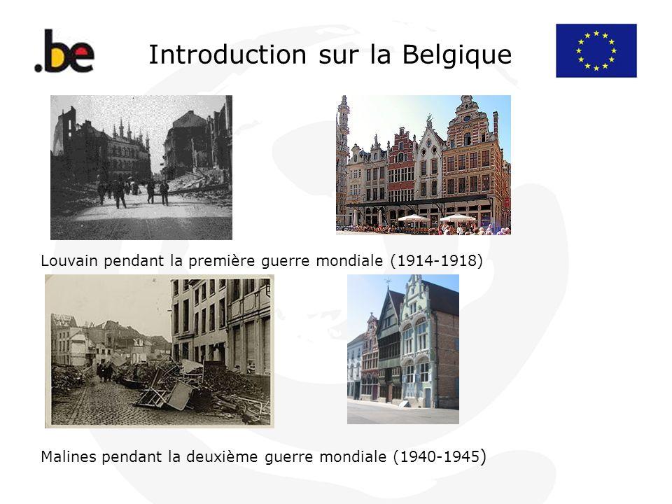 Introduction sur la Belgique Malines pendant la deuxième guerre mondiale (1940-1945 ) Louvain pendant la première guerre mondiale (1914-1918)