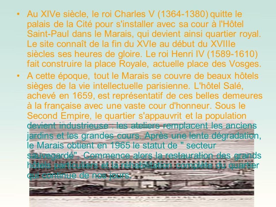 Au XIVe siècle, le roi Charles V (1364-1380) quitte le palais de la Cité pour s'installer avec sa cour à l'Hôtel Saint-Paul dans le Marais, qui devien