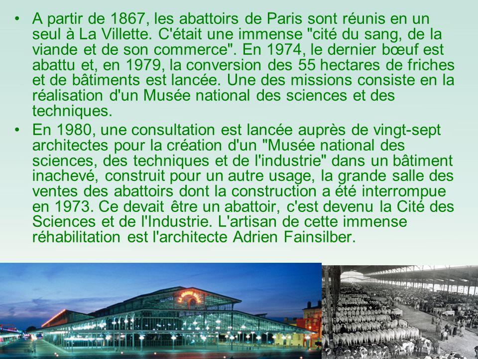 A partir de 1867, les abattoirs de Paris sont réunis en un seul à La Villette. C'était une immense