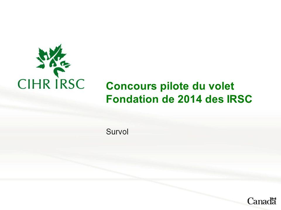 Concours pilote du volet Fondation de 2014 des IRSC Survol