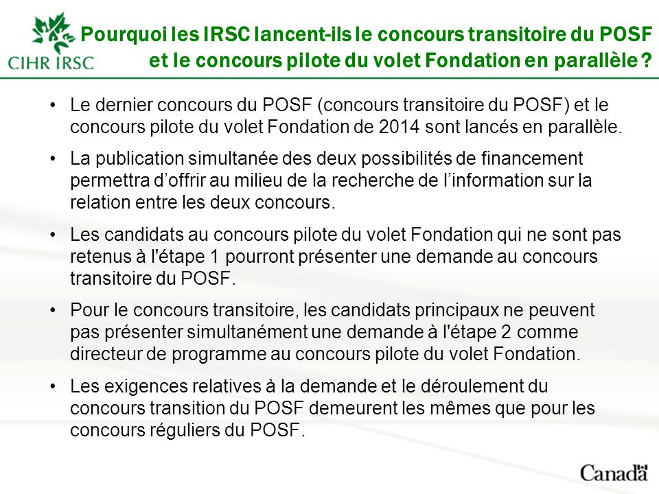 Pourquoi les IRSC lancent-ils le concours transitoire du POSF et le concours pilote du volet Fondation en parallèle ? Le dernier concours du POSF (con