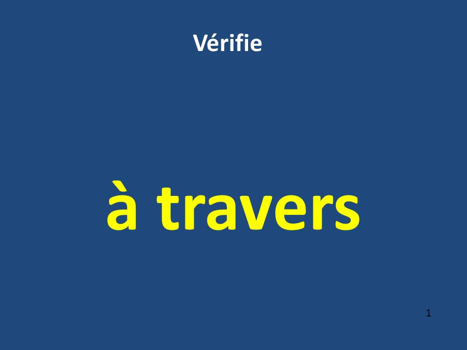 à travers 1 Vérifie