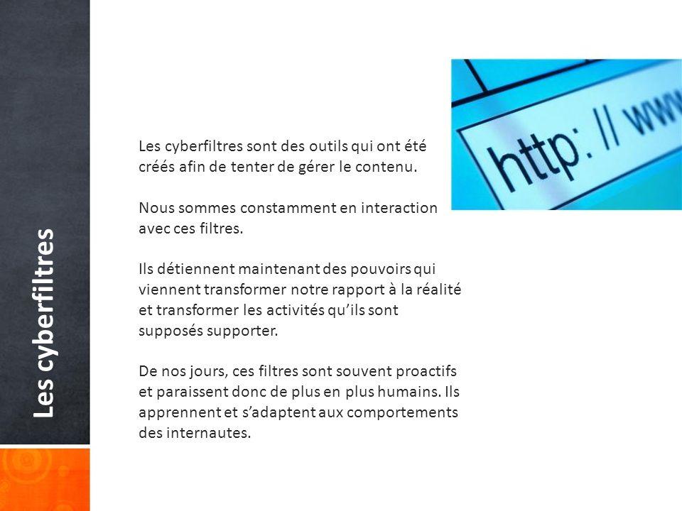 Les cyberfiltres Les cyberfiltres sont des outils qui ont été créés afin de tenter de gérer le contenu.