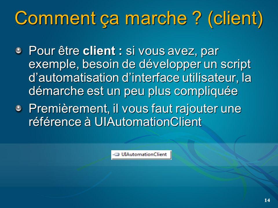 Comment ça marche ? (client) Pour être client : si vous avez, par exemple, besoin de développer un script dautomatisation dinterface utilisateur, la d