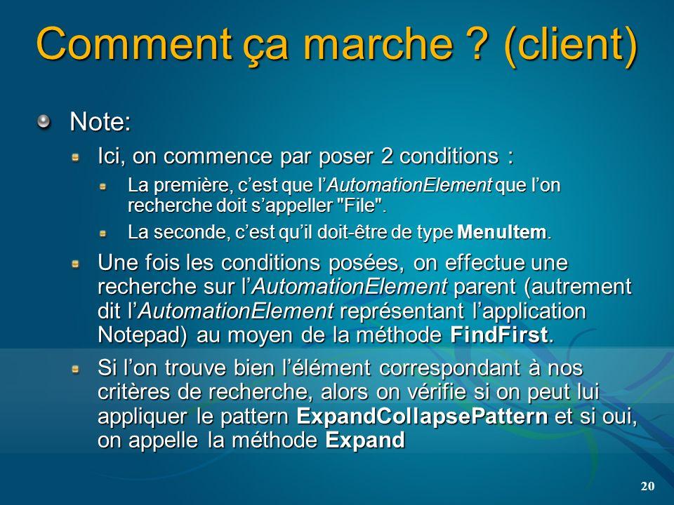 Comment ça marche ? (client) Note: Ici, on commence par poser 2 conditions : La première, cest que lAutomationElement que lon recherche doit sappeller