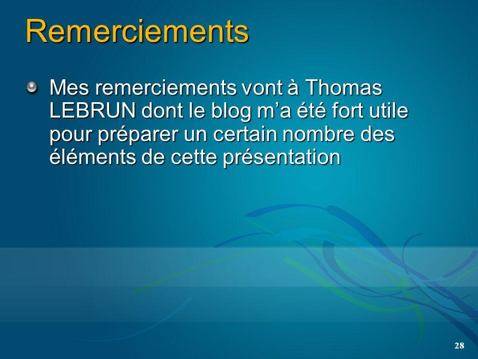Remerciements Mes remerciements vont à Thomas LEBRUN dont le blog ma été fort utile pour préparer un certain nombre des éléments de cette présentation 28