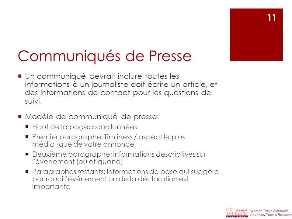 Communiqués de Presse Un communiqué devrait inclure toutes les informations à un journaliste doit écrire un article, et des informations de contact pour les questions de suivi.