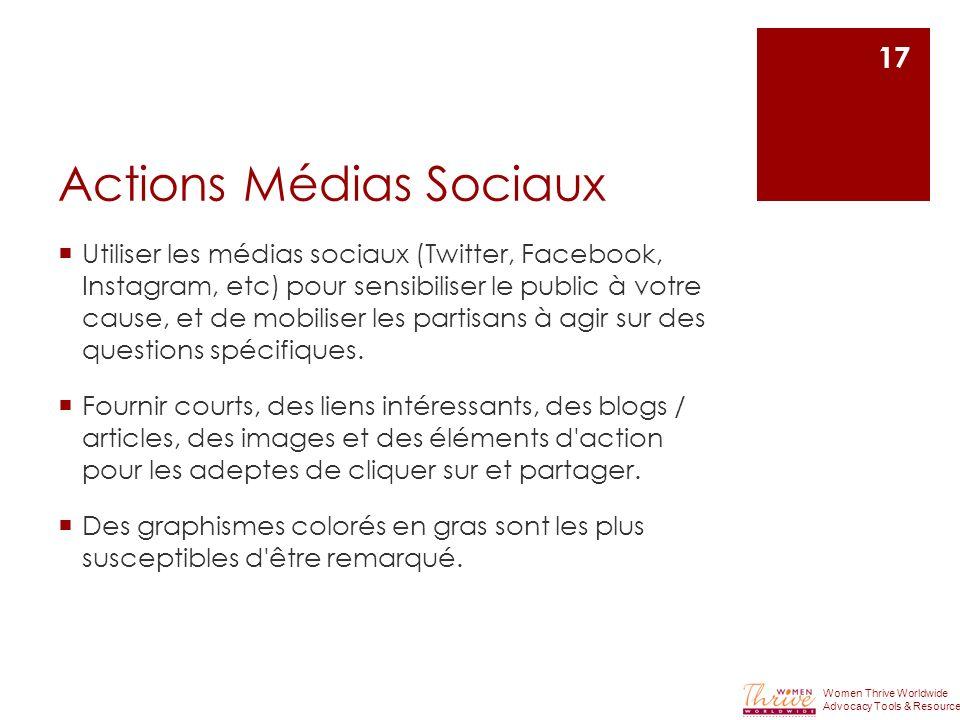 Actions Médias Sociaux Utiliser les médias sociaux (Twitter, Facebook, Instagram, etc) pour sensibiliser le public à votre cause, et de mobiliser les partisans à agir sur des questions spécifiques.