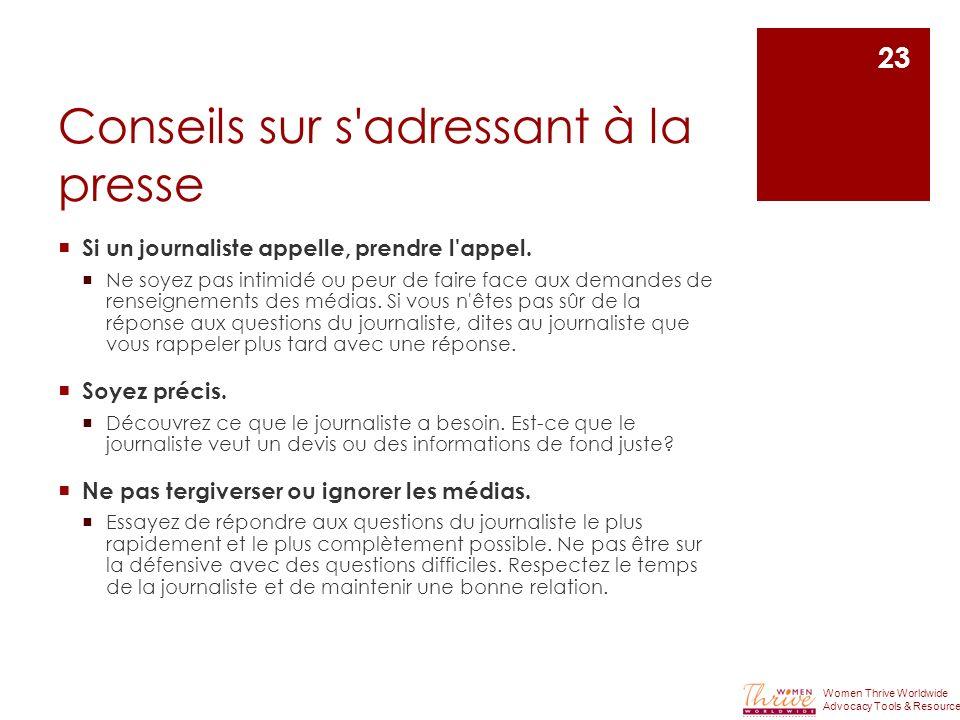 Conseils sur s adressant à la presse Si un journaliste appelle, prendre l appel.