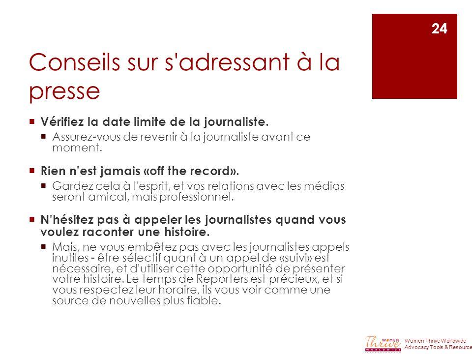 Conseils sur s'adressant à la presse Vérifiez la date limite de la journaliste. Assurez-vous de revenir à la journaliste avant ce moment. Rien n'est j