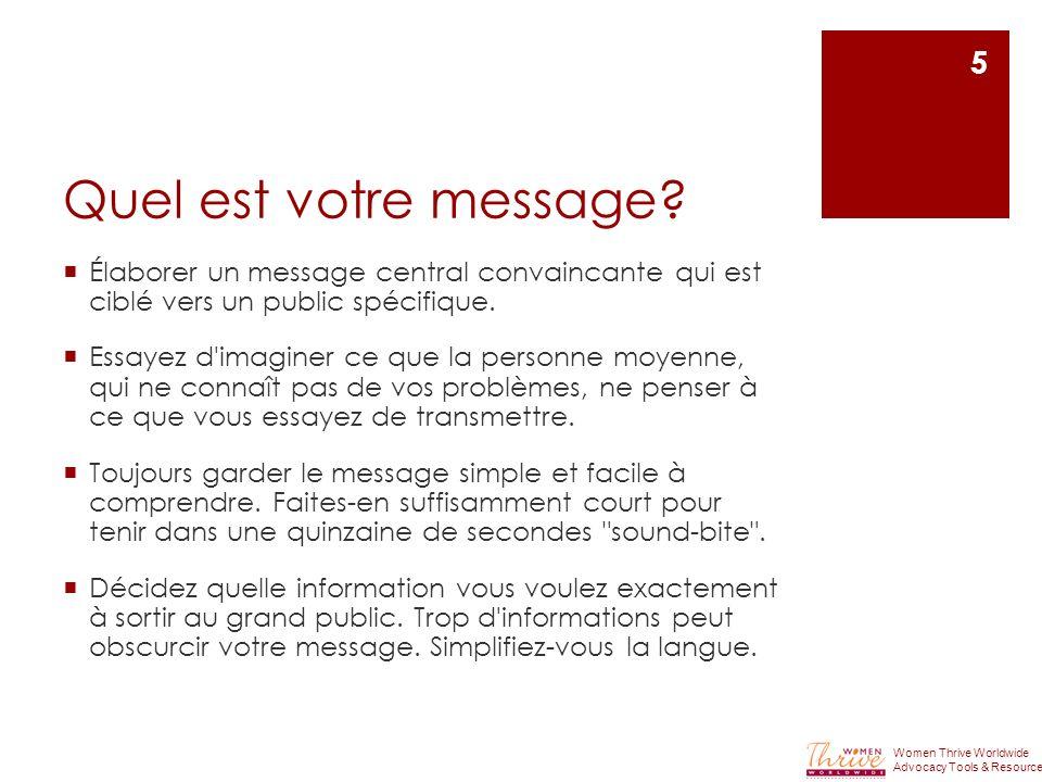 Quel est votre message? Élaborer un message central convaincante qui est ciblé vers un public spécifique. Essayez d'imaginer ce que la personne moyenn