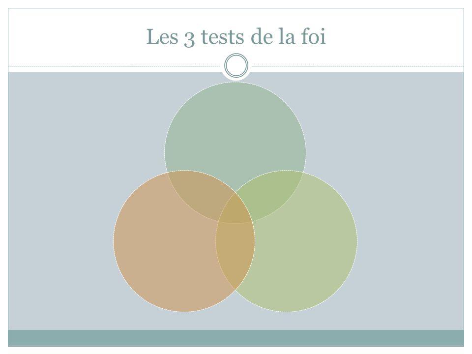 Les 3 tests de la foi