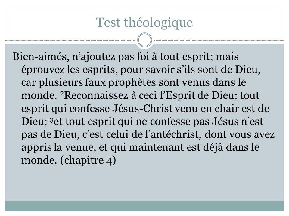 Test théologique Bien-aimés, najoutez pas foi à tout esprit; mais éprouvez les esprits, pour savoir sils sont de Dieu, car plusieurs faux prophètes so