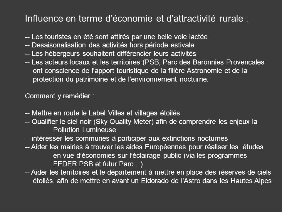 Influence en terme déconomie et dattractivité rurale : -- Les touristes en été sont attirés par une belle voie lactée -- Desaisonalisation des activit