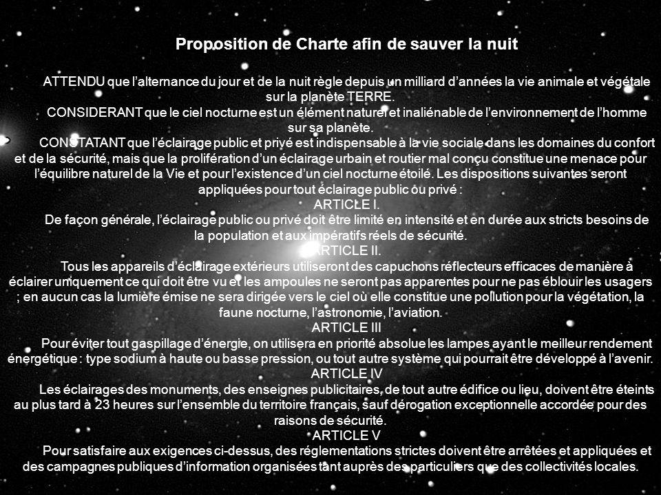 Proposition de Charte afin de sauver la nuit ATTENDU que lalternance du jour et de la nuit règle depuis un milliard dannées la vie animale et végétale sur la planète TERRE.