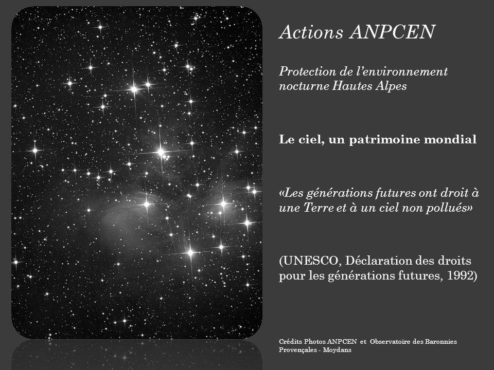 Actions ANPCEN Protection de lenvironnement nocturne Hautes Alpes Le ciel, un patrimoine mondial «Les générations futures ont droit à une Terre et à u