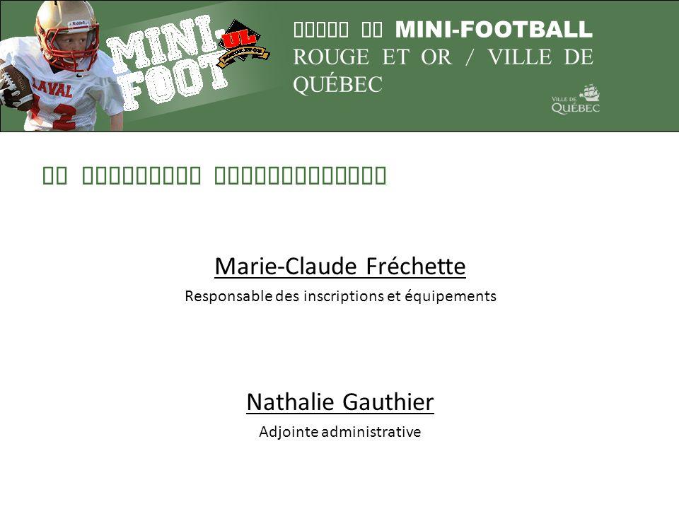 LIGUE DE MINI-FOOTBALL ROUGE ET OR / VILLE DE QUÉBEC ÉQUIPE MÉDICALE Présentation de Mme Christine Foy