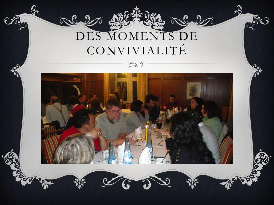 DES MOMENTS DE CONVIVIALITÉ