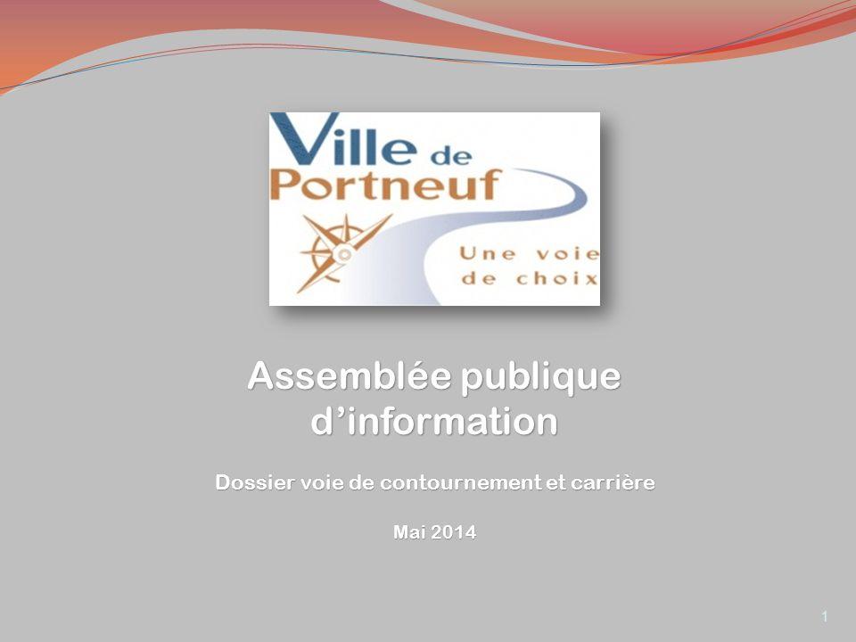 Assemblée publique dinformation Dossier voie de contournement et carrière Mai 2014 1