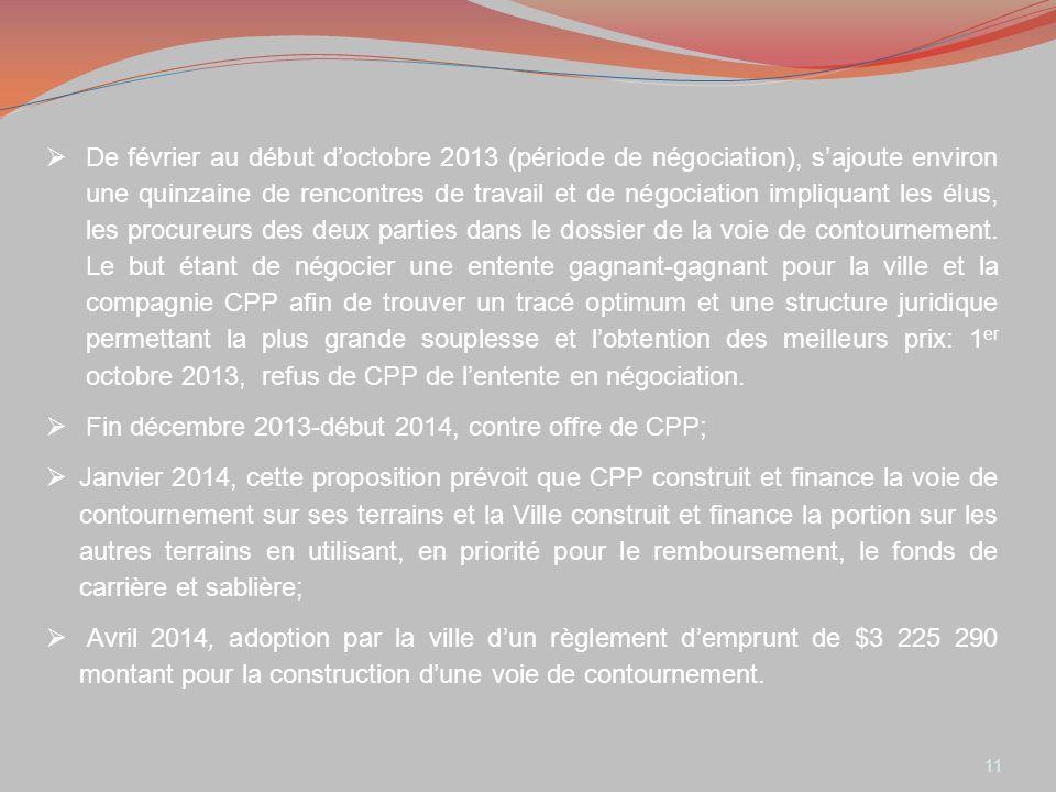 11 De février au début doctobre 2013 (période de négociation), sajoute environ une quinzaine de rencontres de travail et de négociation impliquant les