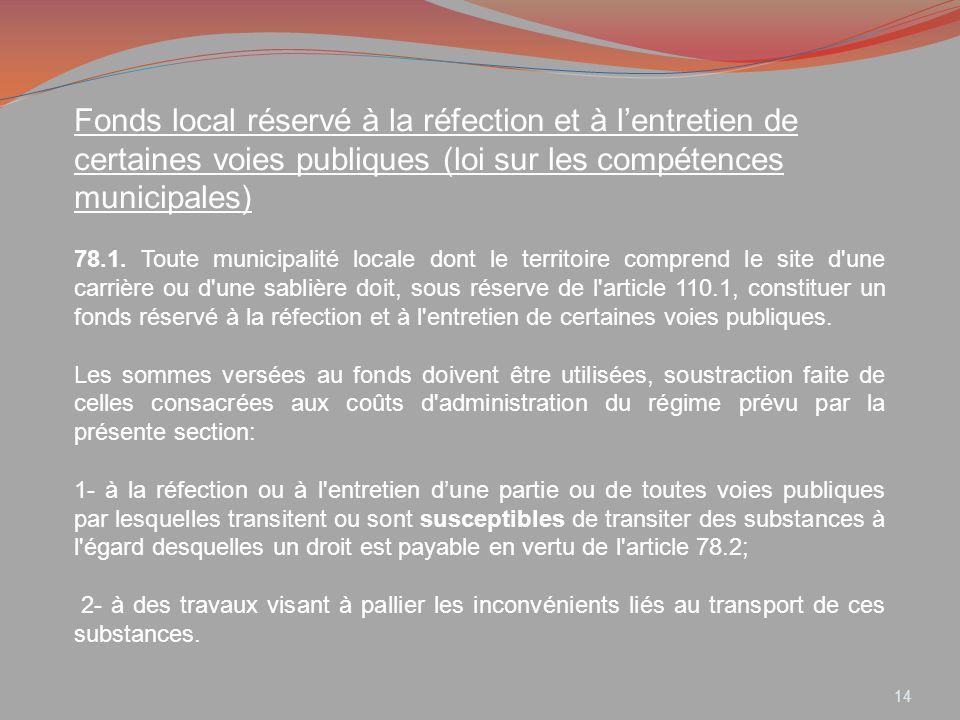 Fonds local réservé à la réfection et à lentretien de certaines voies publiques (loi sur les compétences municipales) 78.1. Toute municipalité locale