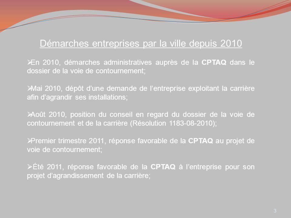 Démarches entreprises par la ville depuis 2010 En 2010, démarches administratives auprès de la CPTAQ dans le dossier de la voie de contournement; Mai