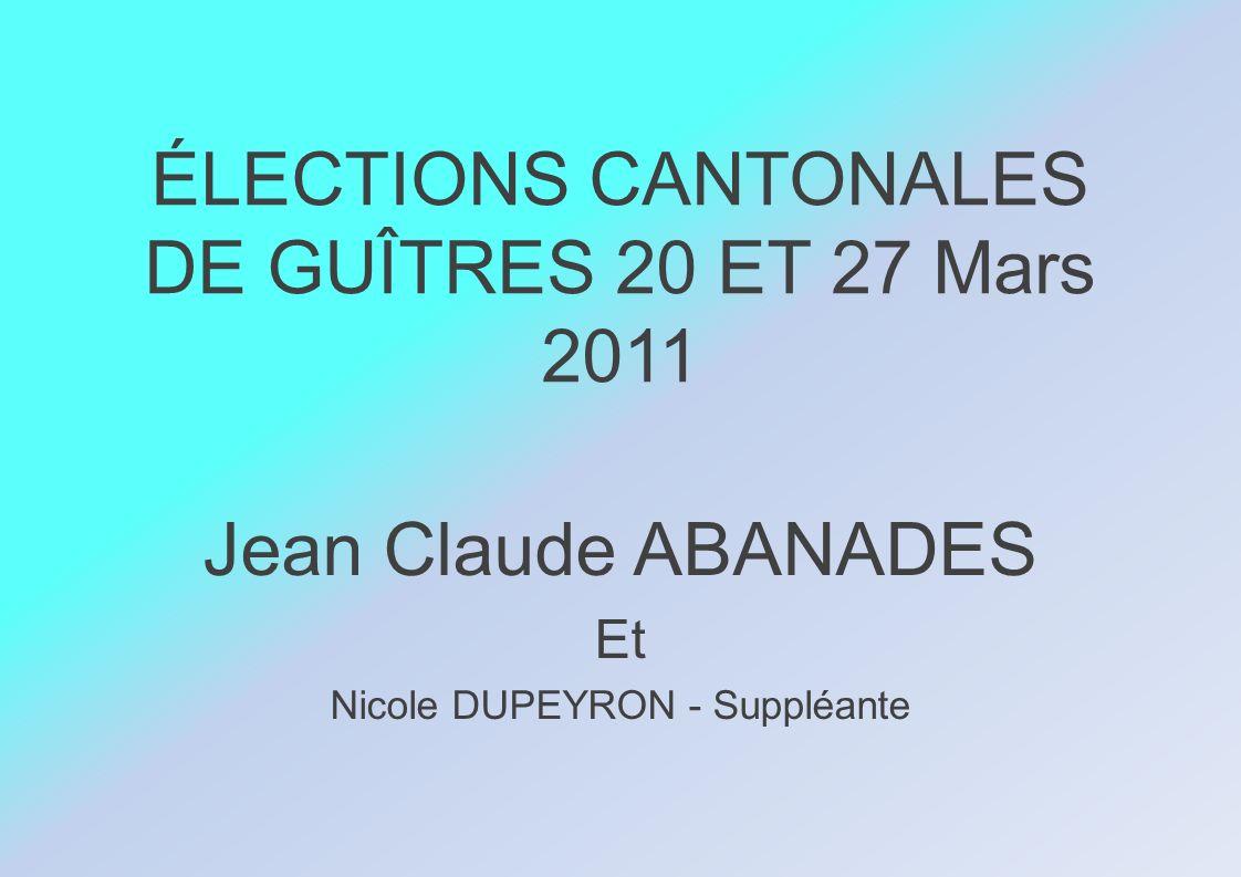 ÉLECTIONS CANTONALES DE GUÎTRES 20 ET 27 Mars 2011 Jean Claude ABANADES Et Nicole DUPEYRON - Suppléante