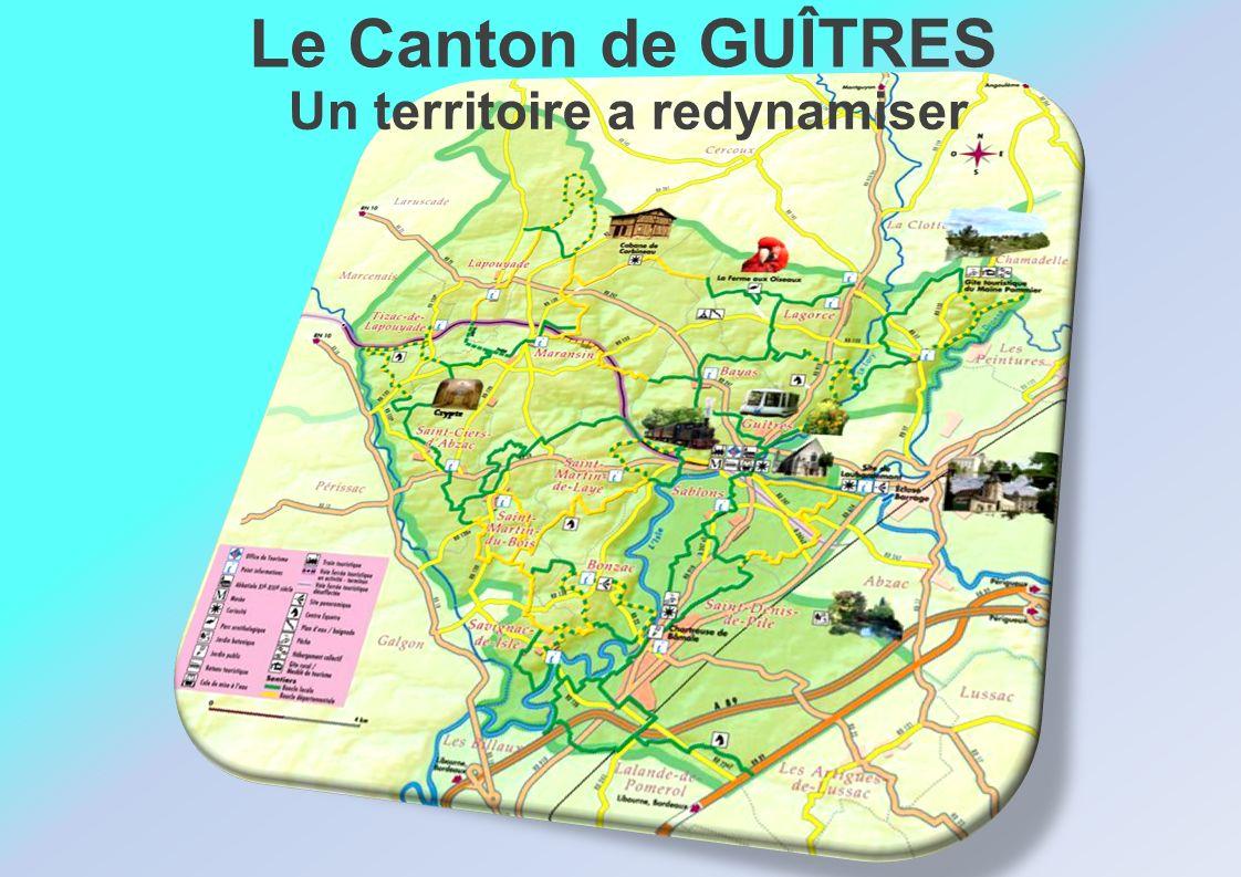 Un territoire a redynamiser Le Canton de GUÎTRES