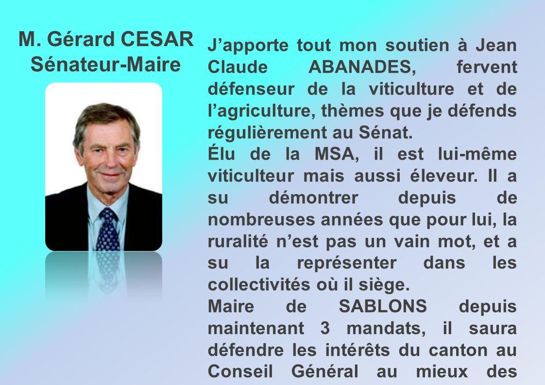 Japporte tout mon soutien à Jean Claude ABANADES, fervent défenseur de la viticulture et de lagriculture, thèmes que je défends régulièrement au Sénat