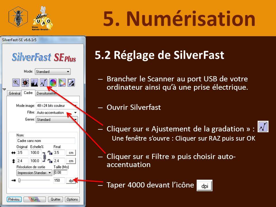 5.2 Réglage de SilverFast – Brancher le Scanner au port USB de votre ordinateur ainsi quà une prise électrique. – Ouvrir Silverfast – Cliquer sur « Aj