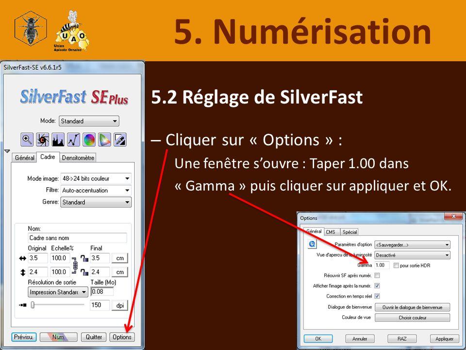 5.2 Réglage de SilverFast – Cliquer sur « Options » : Une fenêtre souvre : Taper 1.00 dans « Gamma » puis cliquer sur appliquer et OK. 5. Numérisation