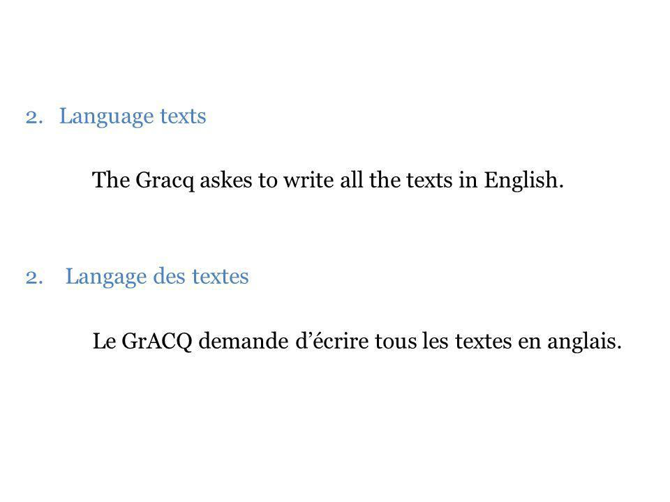 2.Language texts The Gracq askes to write all the texts in English.