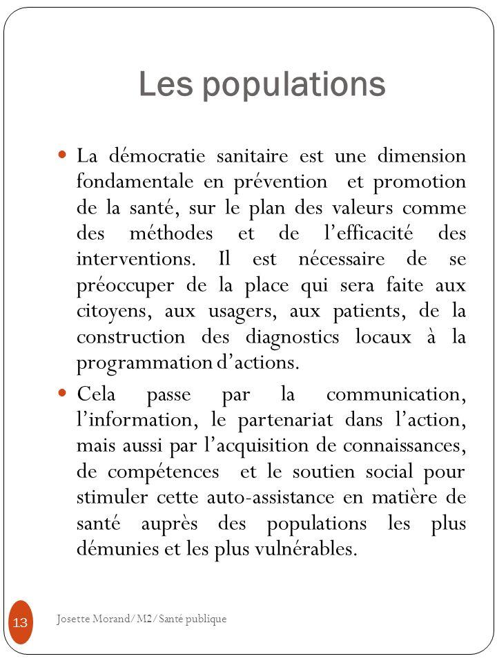 Les populations La démocratie sanitaire est une dimension fondamentale en prévention et promotion de la santé, sur le plan des valeurs comme des métho