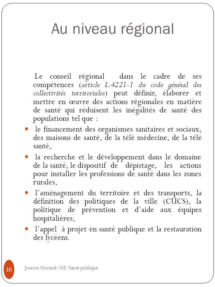 Au niveau régional Le conseil régional dans le cadre de ses compétences (article L.4221-1 du code général des collectivités territoriales) peut défini