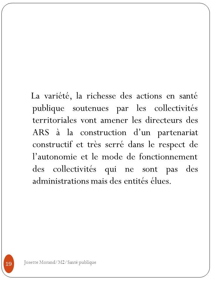 La variété, la richesse des actions en santé publique soutenues par les collectivités territoriales vont amener les directeurs des ARS à la constructi
