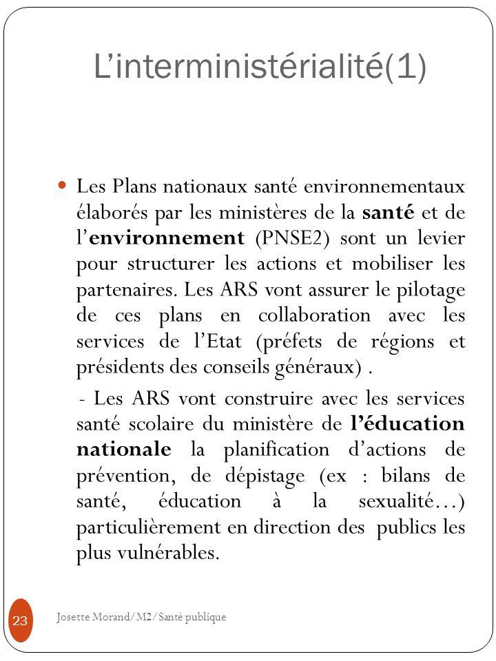 Linterministérialité(1) Les Plans nationaux santé environnementaux élaborés par les ministères de la santé et de lenvironnement (PNSE2) sont un levier
