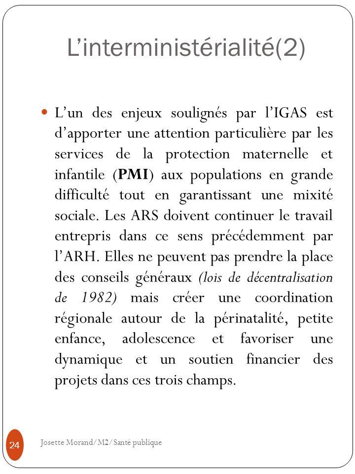 Linterministérialité(2) Lun des enjeux soulignés par lIGAS est dapporter une attention particulière par les services de la protection maternelle et in