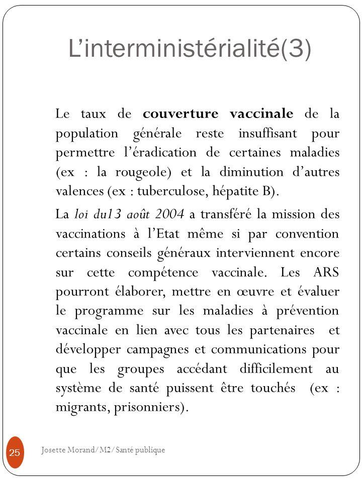 Linterministérialité(3) Le taux de couverture vaccinale de la population générale reste insuffisant pour permettre léradication de certaines maladies
