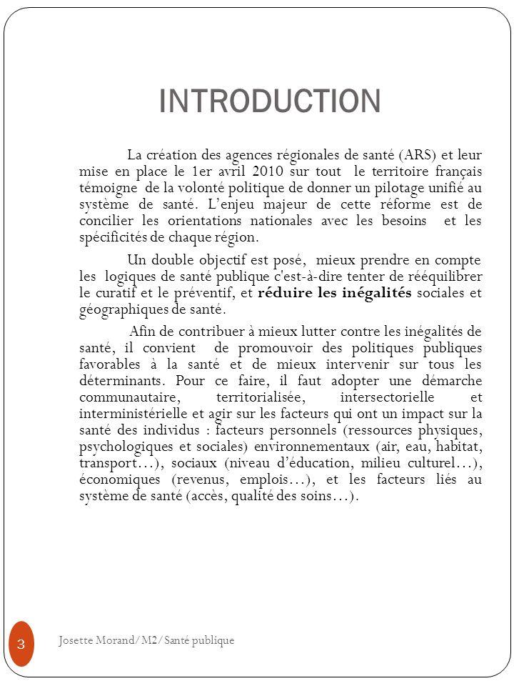 INTRODUCTION La création des agences régionales de santé (ARS) et leur mise en place le 1er avril 2010 sur tout le territoire français témoigne de la