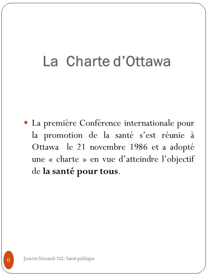 La Charte dOttawa La première Conférence internationale pour la promotion de la santé sest réunie à Ottawa le 21 novembre 1986 et a adopté une « chart