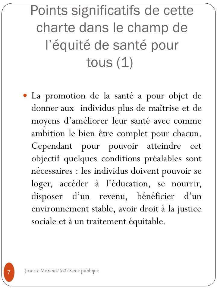 Points significatifs de cette charte dans le champ de léquité de santé pour tous (1) La promotion de la santé a pour objet de donner aux individus plu