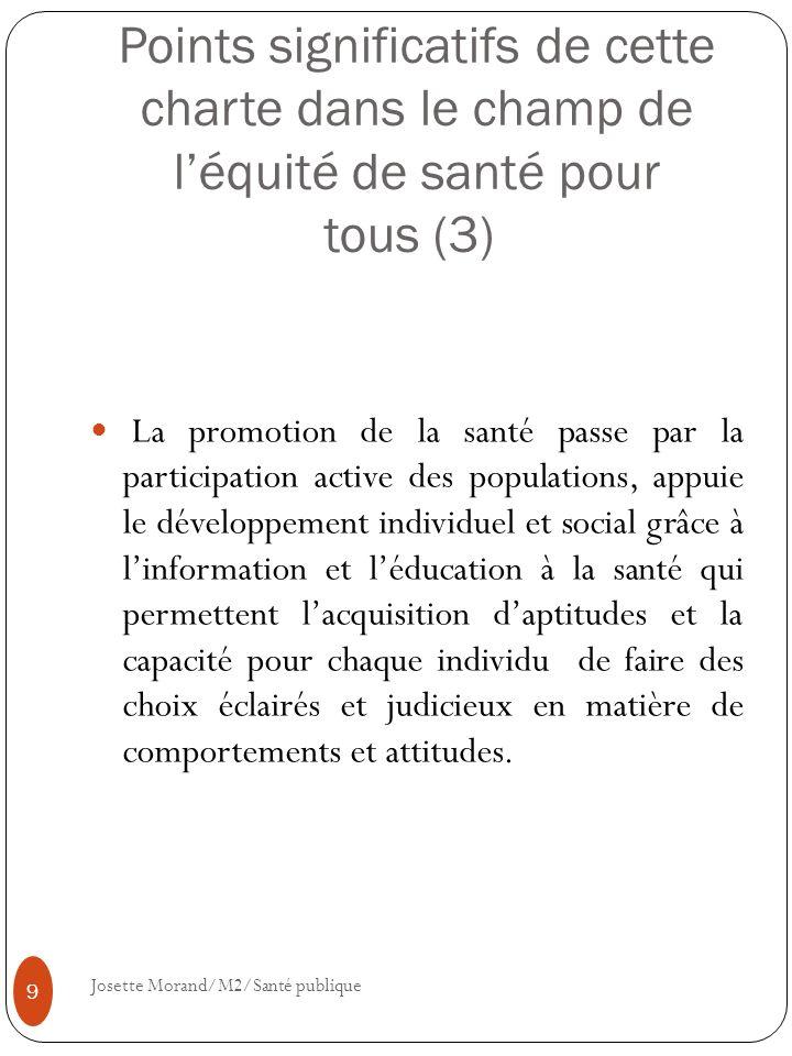 Points significatifs de cette charte dans le champ de léquité de santé pour tous (3) La promotion de la santé passe par la participation active des po