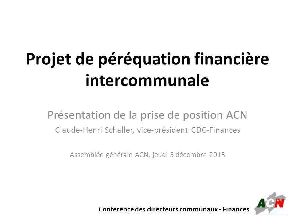 Conférence des directeurs communaux - Finances Projet de péréquation financière intercommunale Présentation de la prise de position ACN Claude-Henri S
