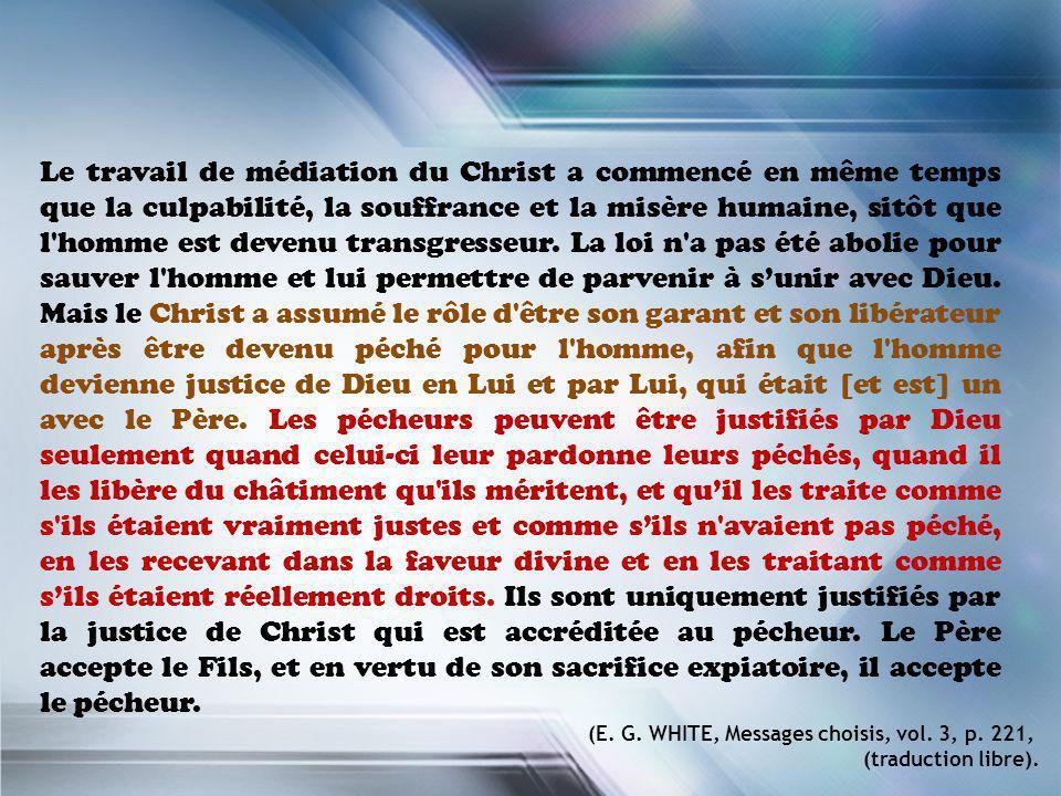 Le travail de médiation du Christ a commencé en même temps que la culpabilité, la souffrance et la misère humaine, sitôt que l'homme est devenu transg