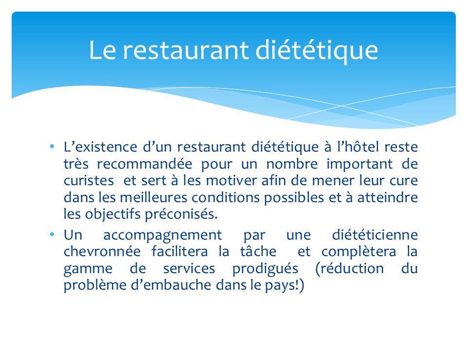 Lexistence dun restaurant diététique à lhôtel reste très recommandée pour un nombre important de curistes et sert à les motiver afin de mener leur cure dans les meilleures conditions possibles et à atteindre les objectifs préconisés.